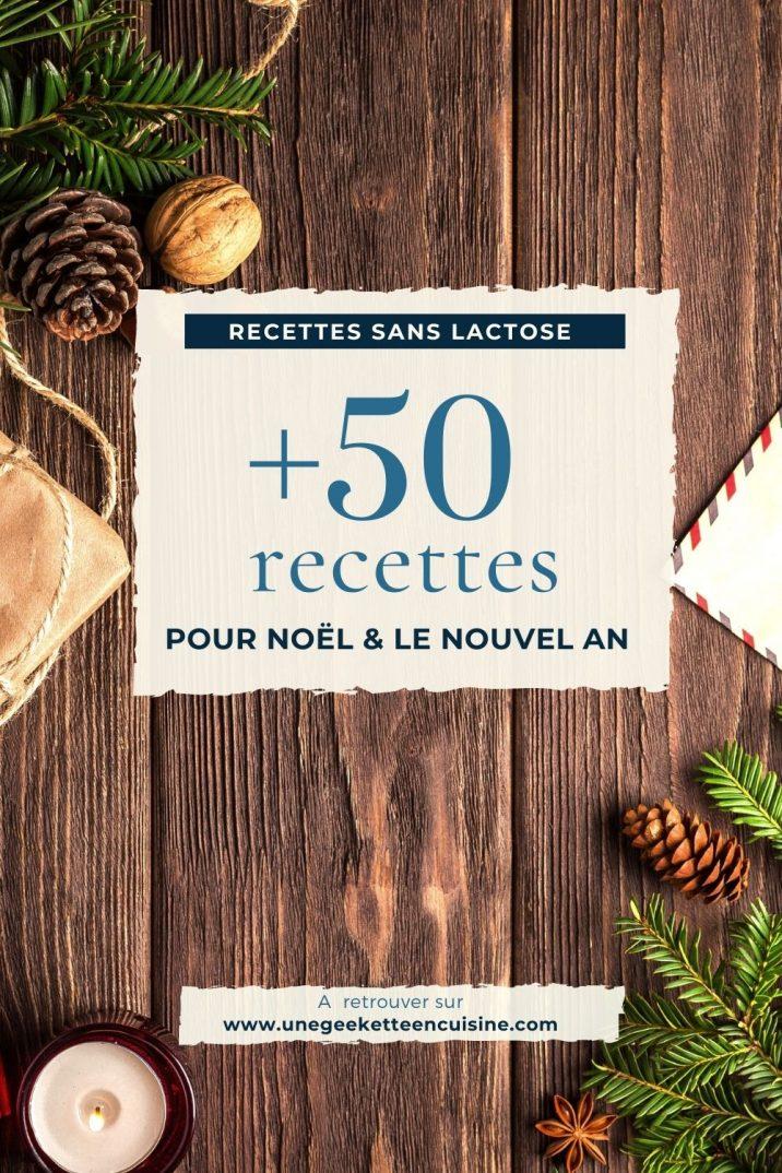 +de 50 recettes sans lactose pour les fêtes - Réveillons, Noël et Nouvel An
